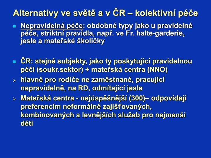 Alternativy ve světě a v ČR – kolektivní péče