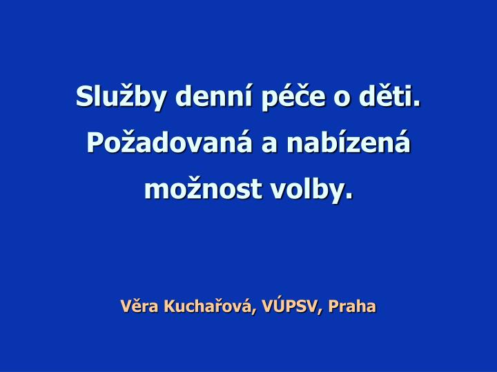 Slu by denn p e o d ti po adovan a nab zen mo nost volby