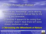 it s not perpetual motion