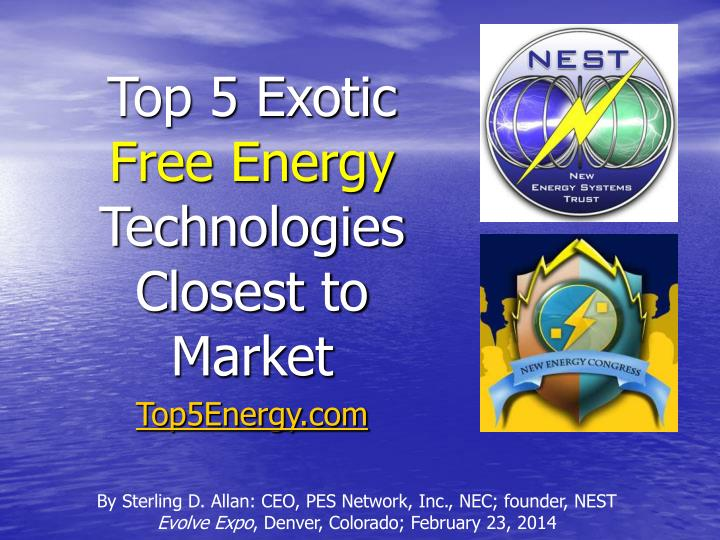 top 5 exotic free energy technologies closest to market n.