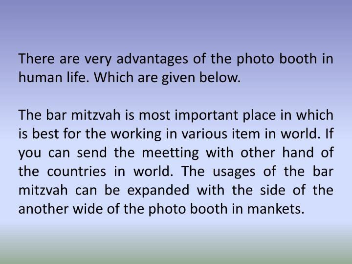 There are very advantages of the photo booth in human life. Which are given below