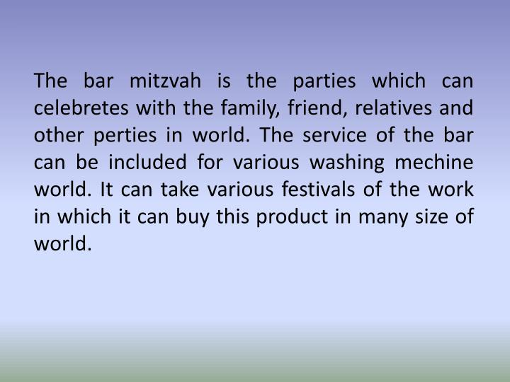 The bar mitzvah is the parties which can