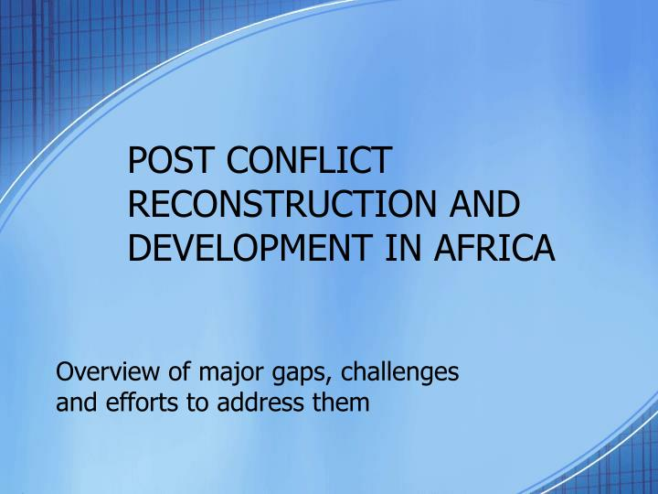 post conflict reconstruction and development in africa n.
