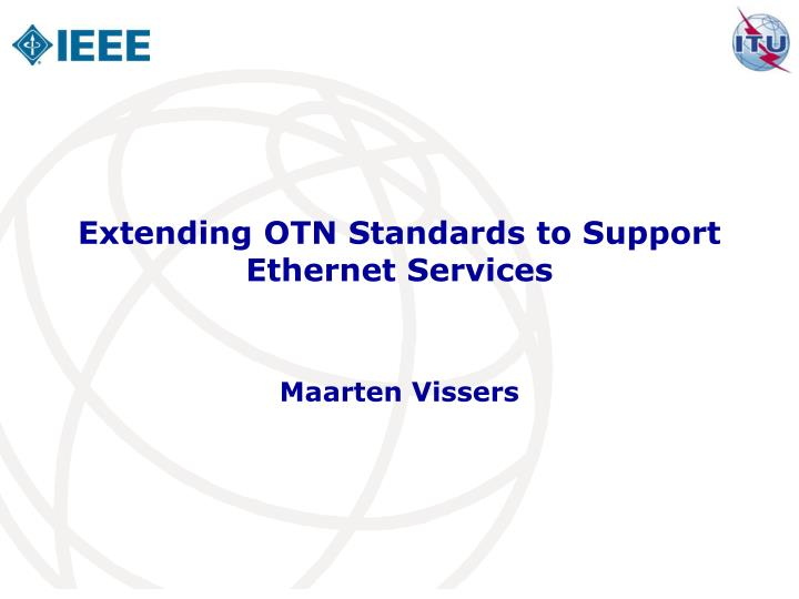 extending otn standards to support ethernet services n.