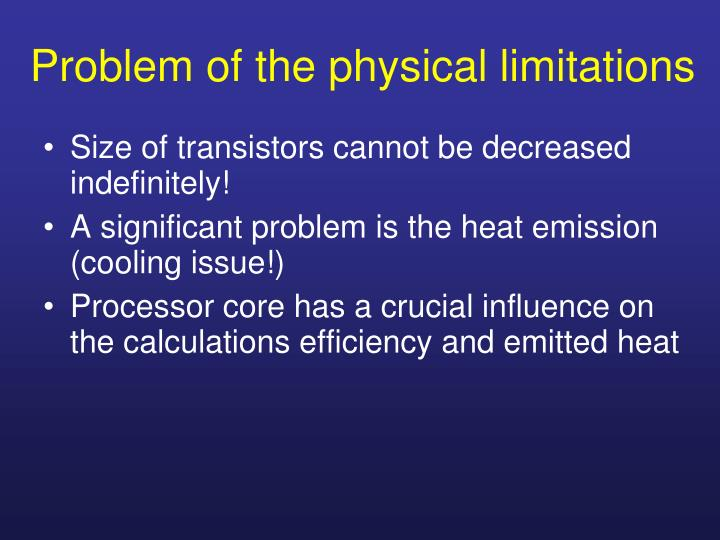 Problem of the physical limitations