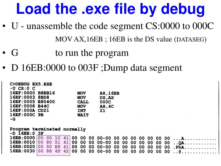 Load the .exe file by debug