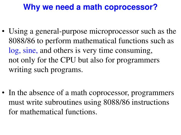 Why we need a math coprocessor