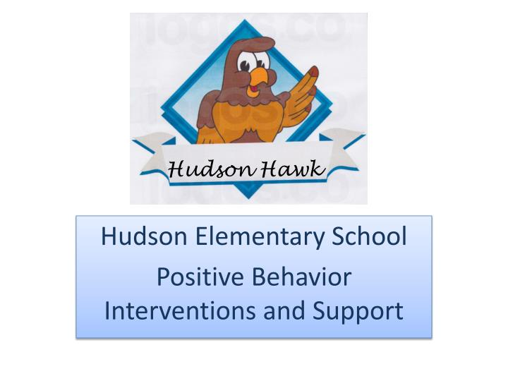 hudson elementary school positive behavior interventions and support n.