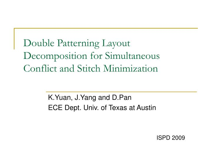 Double patterning layout decomposition for simultaneous conflict and stitch minimization