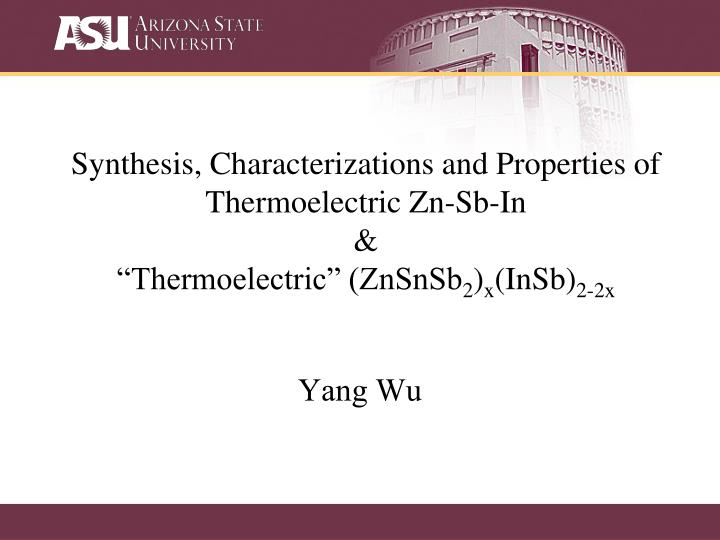 Synthesis, Characterizations and Properties of Thermoelectric Zn-Sb-In