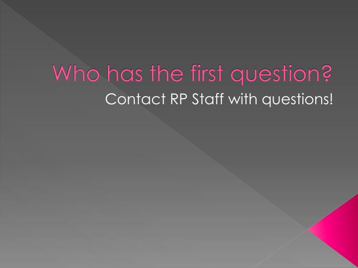 Who has the first question?