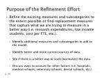 purpose of the refinement effort