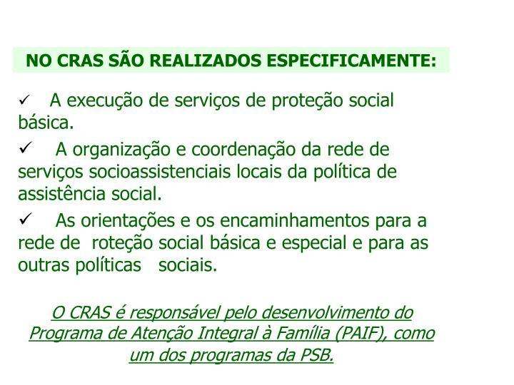 NO CRAS SÃO REALIZADOS ESPECIFICAMENTE: