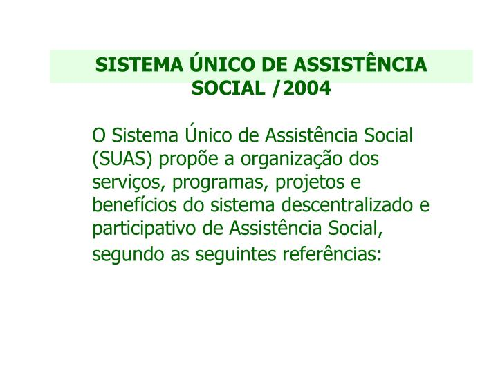 Sistema nico de assist ncia social 2004