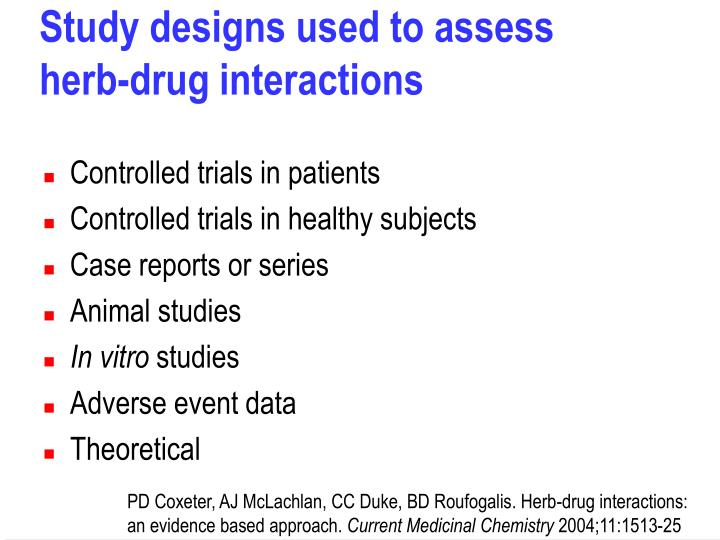 Study designs used to assess herb-drug interactions