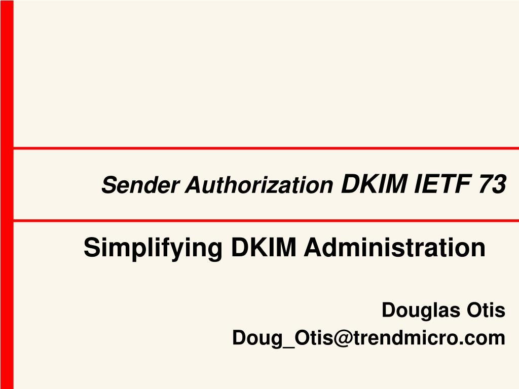 PPT - Sender Authorization DKIM IETF 73 PowerPoint Presentation - ID