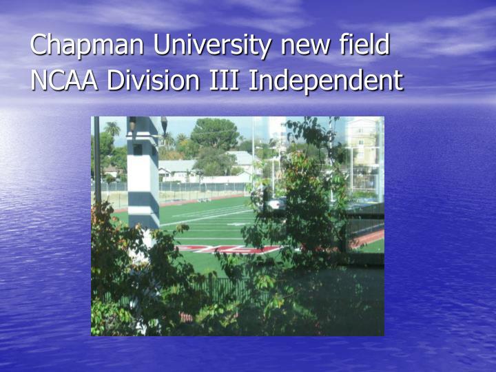 Chapman University new field NCAA Division III Independent