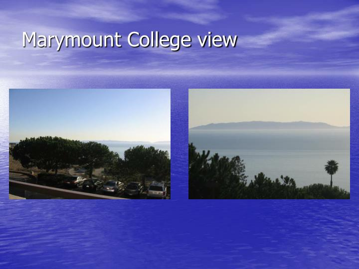 Marymount College view
