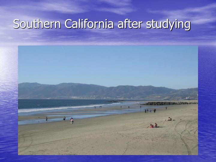 Southern California after studying