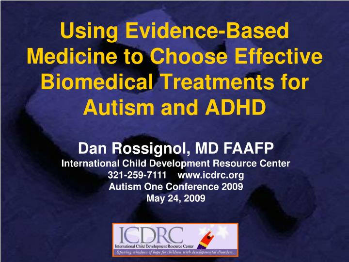 using evidence based medicine to choose effective biomedical treatments for autism and adhd n.