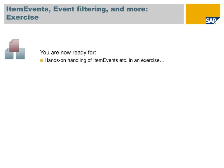 ItemEvents, Event filtering, and more: Exercise