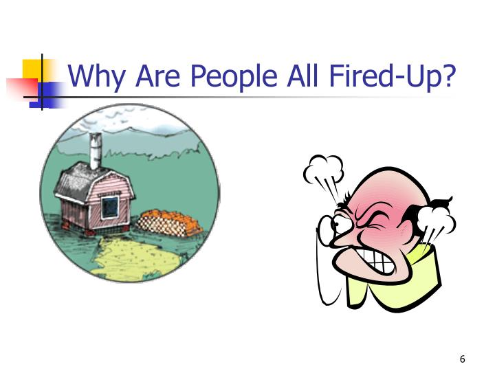 Why Are People All Fired-Up?