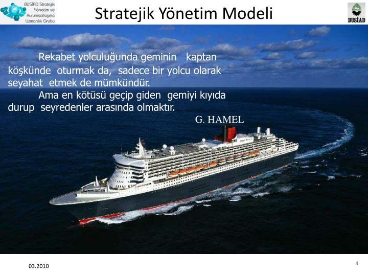 Rekabet yolculuğunda geminin   kaptan köşkünde  oturmak da,  sadece bir yolcu olarak  seyahat  etmek de mümkündür.