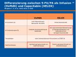 differenzierung zwischen 5 fu fa als infusion oxmdg und capecitabin xelox