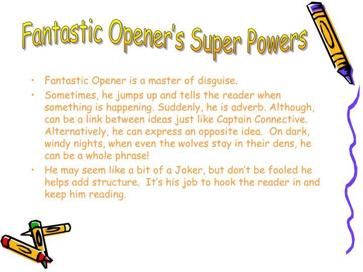 Fantastic Opener's Super Powers