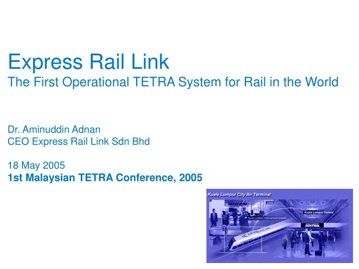Express rail link the first operational tetra system for rail in the world