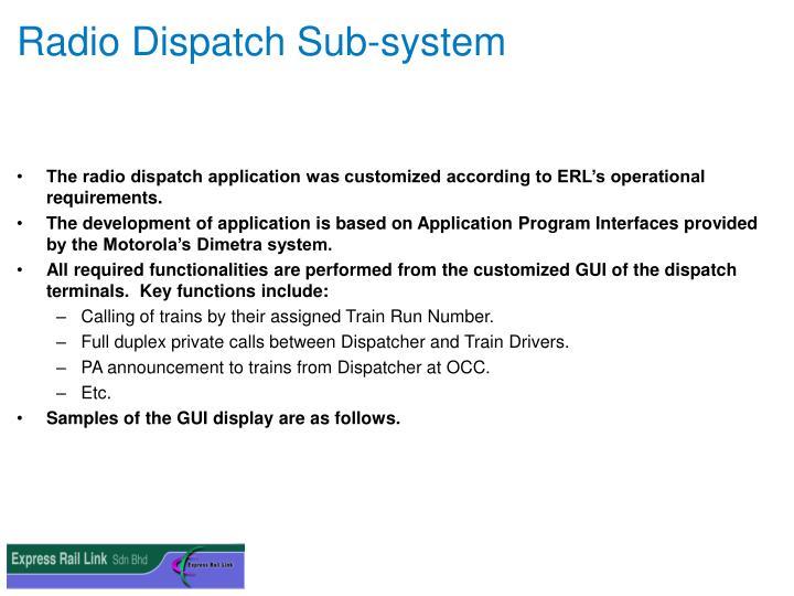 Radio Dispatch Sub-system