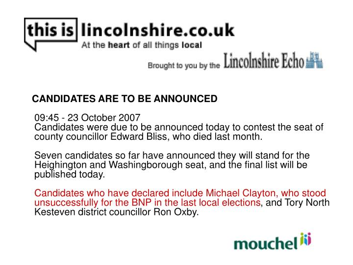 CANDIDATES ARE TO BE ANNOUNCED