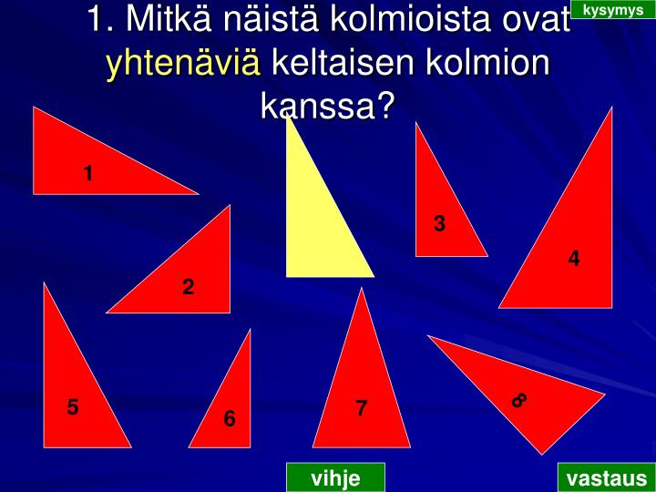 1 mitk n ist kolmioista ovat yhten vi keltaisen kolmion kanssa