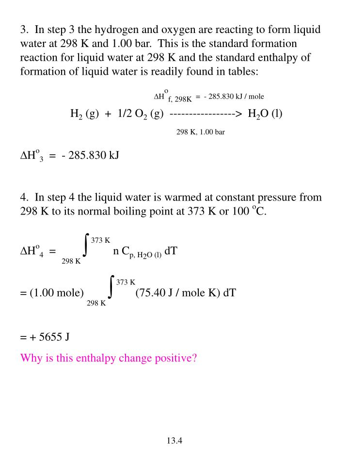 3.  In step 3 the hydrogen and oxygen are reacting to form liquid water at 298 K and 1.00 bar.  This is the standard formation reaction for liquid water at 298 K and the standard enthalpy of formation of liquid water is readily found in tables: