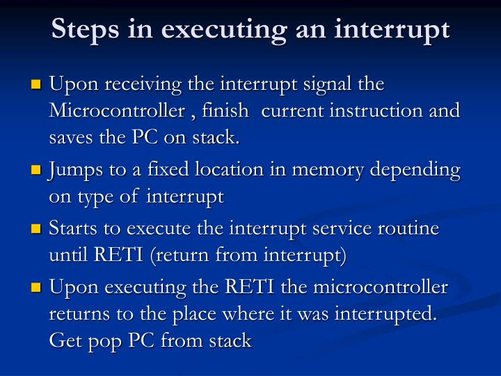 Steps in executing an interrupt