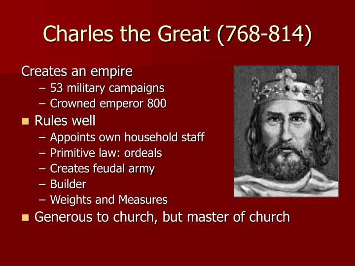Charles the Great (768-814)