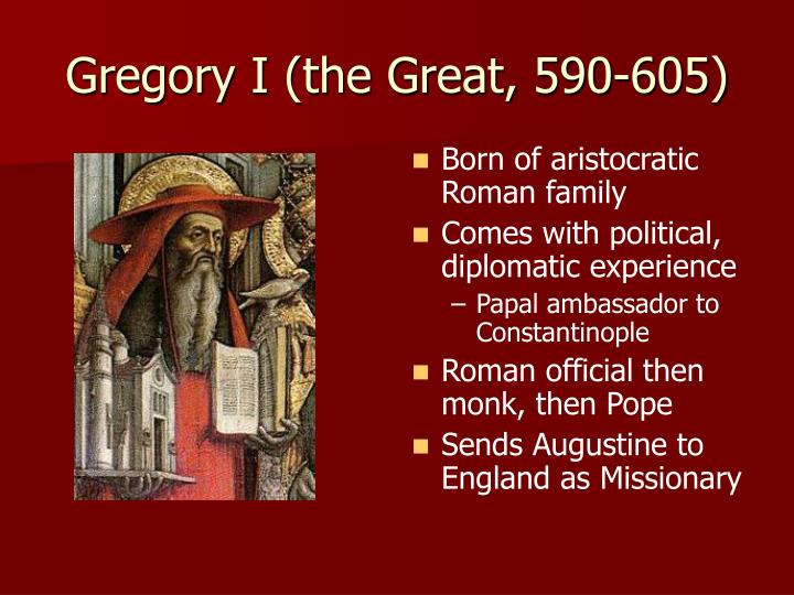 Gregory I (the Great, 590-605)