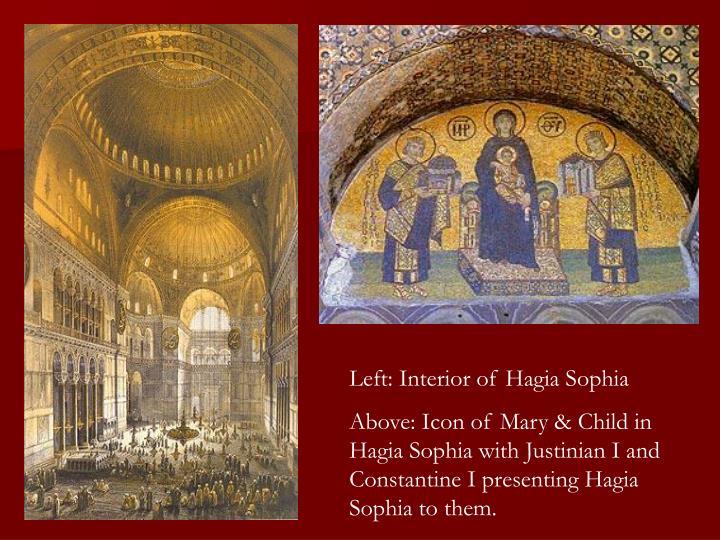 Left: Interior of Hagia Sophia