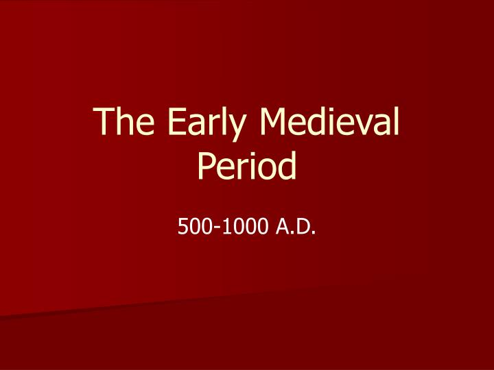 the early medieval period n.