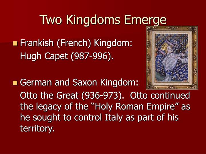 Two Kingdoms Emerge