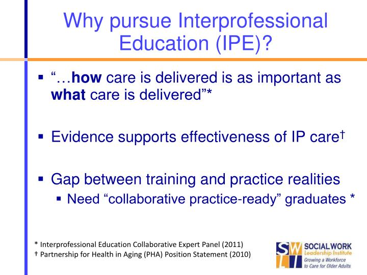 Why pursue Interprofessional Education (IPE)?