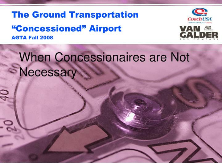 The ground transportation concessioned airport agta fall 2008