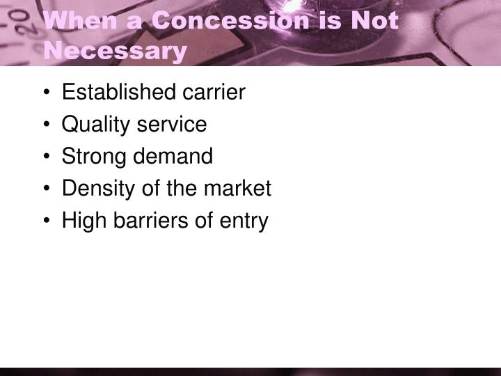 When a Concession is Not Necessary