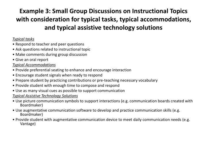 Example 3: Small Group Discussions on Instructional Topics with consideration for typical tasks, typical accommodations, and typical assistive technology solutions