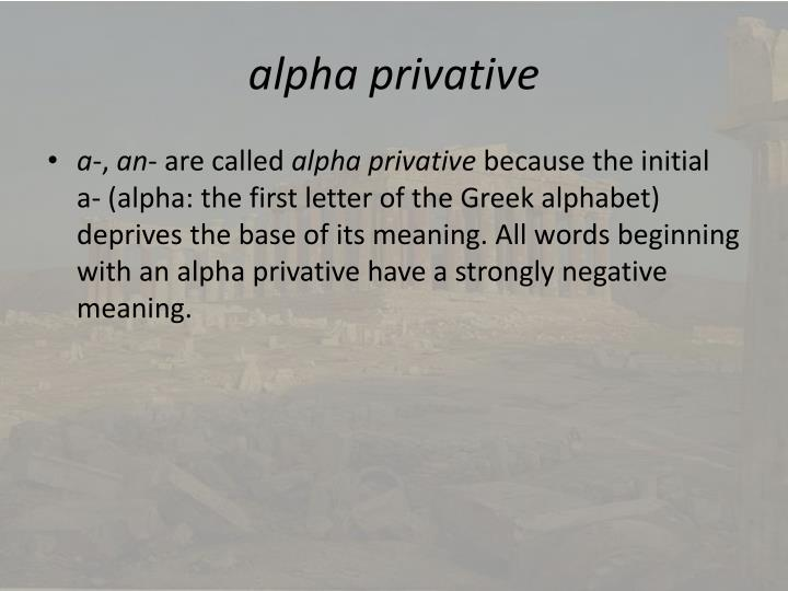 Alpha privative