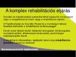a komplex rehabilit ci s elj r s