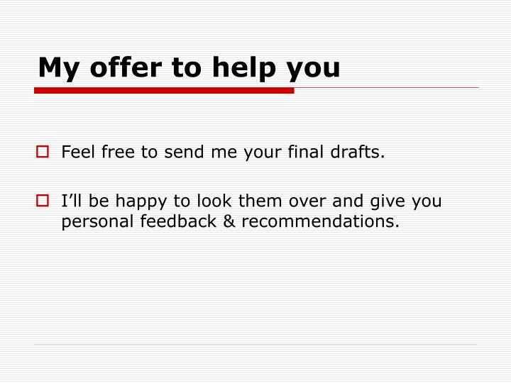 My offer to help you