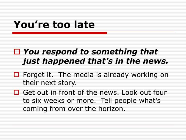 You're too late