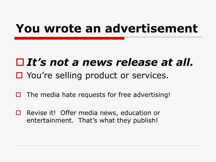 You wrote an advertisement