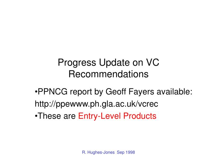 Progress update on vc recommendations